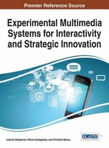 Experimental Multimedia Systems For Interactivity And Strategic Innovation - Deliyannis, Ioannis (EDT)/ Kostagiolas, Petros (EDT)/ Banou, Christina (EDT) - ISBN: 9781466686595