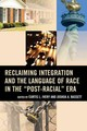 Reclaiming Integration And The Language Of Race In The Post-racial Era - Ivery, Curtis/ Bassett, Joshua - ISBN: 9781475815191