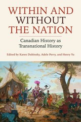 Within And Without The Nation - Dubinsky, Karen (EDT)/ Perry, Adele (EDT)/ Yu, Henry (EDT) - ISBN: 9781442614635