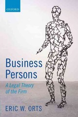 Business Persons - Orts, Eric W. (guardsmark Professor, Guardsmark Professor, The Wharton School, University Of Pennsylvania) - ISBN: 9780198746461
