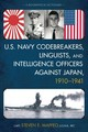 U.s. Navy Codebreakers, Linguists, And Intelligence Officers Against Japan, 1910-1941 - Maffeo, Steven E. - ISBN: 9781442255630