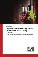 La pianificazione strategica e la Governance in un family business - Sciolla, Chiara - ISBN: 9783639778793