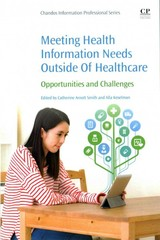 Meeting Health Information Needs Outside Of Healthcare - Keselman, Alla; Arnott Smith, Catherine - ISBN: 9780081002483