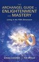 The Archangel Guide To Enlightenment And Mastery - Cooper, Diana/ Whild, Tim - ISBN: 9781781806593