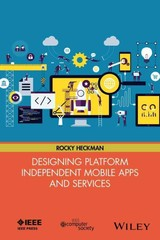 Designing Platform Independent Mobile Apps And Services - Heckman, Rocky - ISBN: 9781119060147