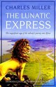 Lunatic Express - Miller, Charles - ISBN: 9781784977382