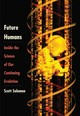 Future Humans - Solomon, Scott - ISBN: 9780300208719