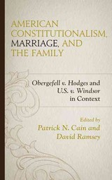 American Constitutionalism, Marriage, And The Family - Cain, Patrick N. (EDT)/ Ramsey, David (EDT) - ISBN: 9781498528177