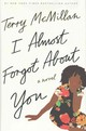 I Almost Forgot About You - McMillan, Terry - ISBN: 9781101902578
