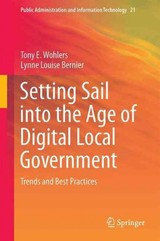 Setting Sail Into The Age Of Digital Local Government - Bernier, Lynne Louise; Wohlers, Tony E. - ISBN: 9781489976635