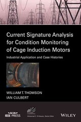 Current Signature Analysis For Condition Monitoring Of Cage Induction Motors - Culbert, Ian; Thomson, William T. - ISBN: 9781119029595