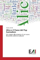 Alice e il Paese del Pop Surrealism - Jurinich, Giulia - ISBN: 9783639779356