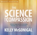 Science Of Compassion - Mcgonigal, Kelly - ISBN: 9781622037797