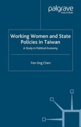 Working Women And State Policies In Taiwan - Chen, Fen-Ling - ISBN: 9781349421510