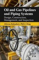Oil And Gas Pipelines And Piping Systems - Bahadori, Alireza - ISBN: 9780128037775