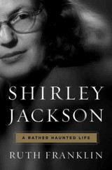 Shirley Jackson: A Rather Haunted Life - Franklin, Ruth - ISBN: 9780871403131