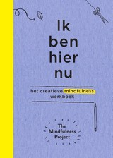Ik ben hier nu - The Mindfulness Project - ISBN: 9789000350681