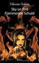 Sky On Fire - Schütz, Christa - ISBN: 9783739244211