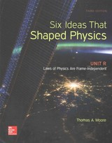 Six Ideas That Shaped Physics: Unit R - Laws Of Physics Are Frame-independent - Moore, Thomas A. - ISBN: 9780077600952