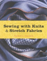 Sewing With Knits And Stretch Fabrics - Czachor, Sharon (harper College-illinois, Usa) - ISBN: 9781501316494