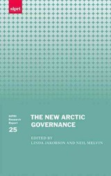 New Arctic Governance - Melvin, Neil (senior Researcher, Senior Researcher, Sipri); Jakobson, Linda (independent Researcher, Visiting Professor At Us Studies Centre, Sydney University, And Fellow At Non-resident Fellow, Lowy Institute For International Policy) - ISBN: 9780198747338