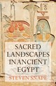 Sacred Landscapes In Ancient Egypt - Snape, Steven - ISBN: 9781847251459