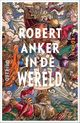 In de wereld - Robert Anker - ISBN: 9789021402994
