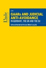 GAARs and Judicial Anti-Avoidance in Germany, the UK and the EU - Seiler, Markus - ISBN: 9783707335156