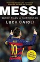 Messi - 2017 Updated Edition - Caioli, Luca - ISBN: 9781785780905