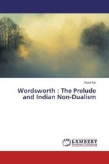 Wordsworth : The Prelude and Indian Non-Dualism - Kar, Dipak - ISBN: 9783659901584
