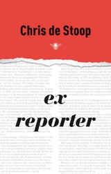 Ex-reporter - Chris de Stoop - ISBN: 9789023440642