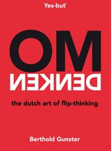 Omdenken, the Dutch art of flip-thinking - Berthold  Gunster - ISBN: 9789044975802