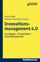 Innovationsmanagement 4.0 - Friesenhahn, Andreas (EDT)/ Volker, Rainer (EDT) - ISBN: 9783170318281