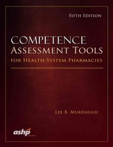 Competence Assessment Tools For Health-system Pharmacies - Murdaugh, Lee B. - ISBN: 9781585284023