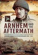 Arnhem And The Aftermath - Kuiper, Harry - ISBN: 9781473870987
