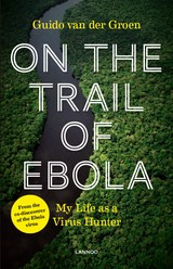 On the Trail of Ebola - Guido van der Groen - ISBN: 9789401439411