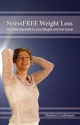 StressFREE Weight Loss - Marleen  Ceulemans - ISBN: 9789462038806