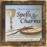 How To Cast Your Own Spells & Charms - Morningstar Sally - ISBN: 9780754831501