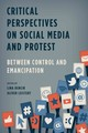 Critical Perspectives On Social Media And Protest - Dencik, Lina (EDT)/ Leistert, Oliver (EDT) - ISBN: 9781783483358