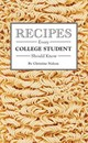 Recipes Every College Student Should Know - Nelson, Christine - ISBN: 9781594749544