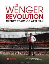 The Wenger Revolution - Lawrence, Amy/ Macfarlane, Stuart (PHT) - ISBN: 9781472933874