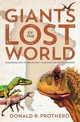 Giants Of The Lost World - Prothero, Donald R. (donald R. Prothero) - ISBN: 9781588345738
