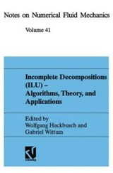 Incomplete Decompositions (ilu) - Algorithms, Theory And Applications - Hackbusch, Wolfgang (EDT)/ Wittum, Gabriel (EDT) - ISBN: 9783528076412