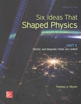 Six Ideas That Shaped Physics: Unit E - Electromagnetic Fields - Moore, Thomas A. - ISBN: 9780077600921