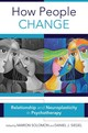 How People Change Relationships And Neuroplasticity In Psychotherapy - Siegel, Daniel J.; Solomon, Marion - ISBN: 9780393711769