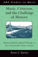 Music, Criticism, And The Challenge Of History - Karnes, Kevin C. - ISBN: 9780190628437