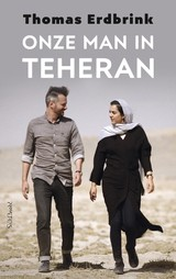 Onze man in Teheran - Thomas  Erdbrink - ISBN: 9789044632545