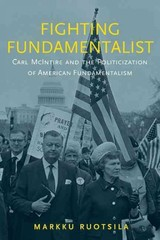Fighting Fundamentalist - Ruotsila, Markku (adjunct Professor (docent) Of American Church History, University Of Helsinki) - ISBN: 9780199372997