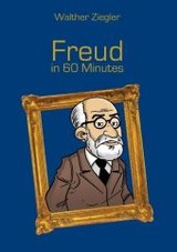 Freud In 60 Minutes - Ziegler, Walther - ISBN: 9783741227707