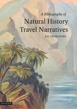Bibliography Of Natural History Travel Narratives - Troelstra, Anne S. - ISBN: 9789050115964
